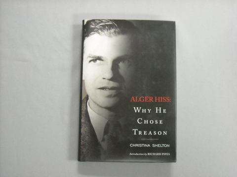 Book Alger Hiss: Why he Chose